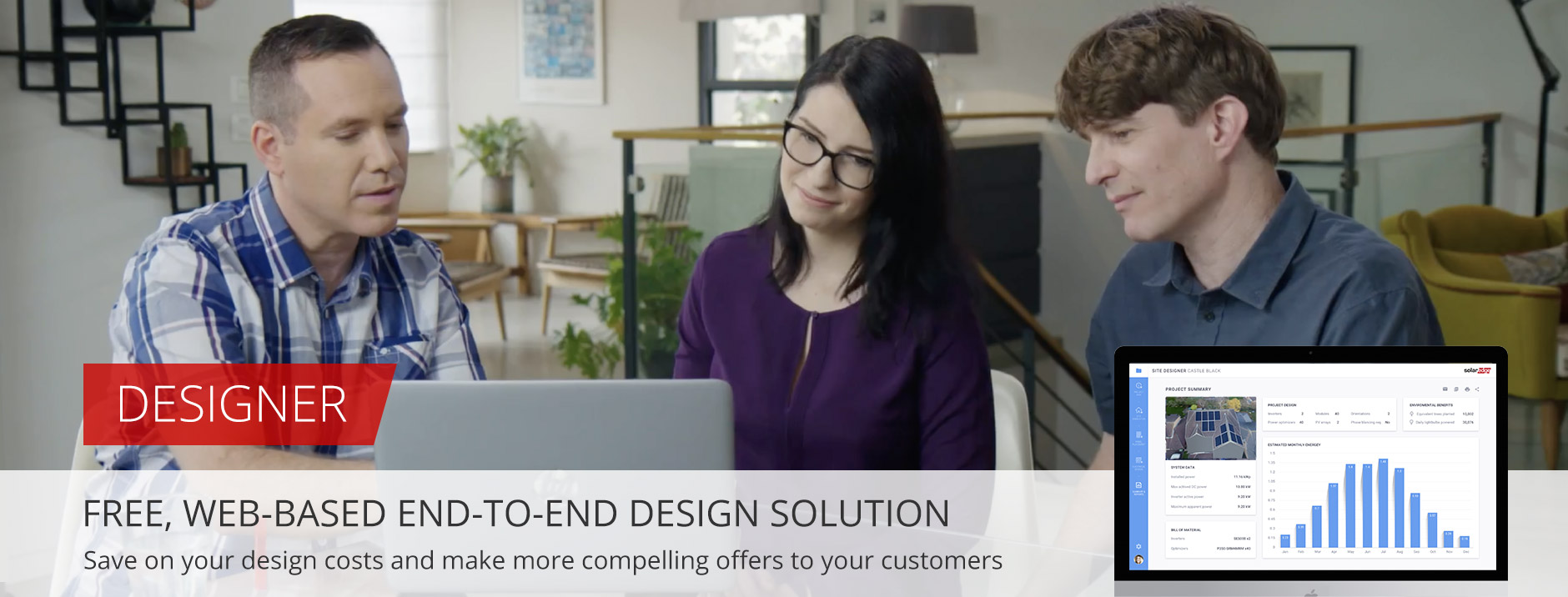 Designer. Free web-based end-to-end design solution. Save on your design costs and make more compelling offers to your customers.