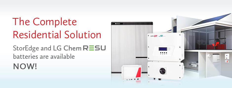 The Complete Residential Solution StorEdge and LG Chem RESU batteries are available NOW!