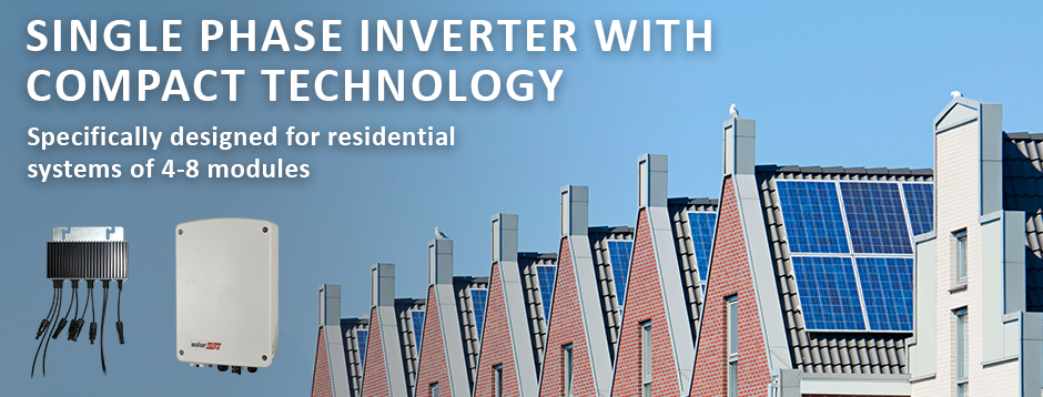 Single Phase Inverter with Compact Technology. Specifically designed for residential systems of 4-8 modules