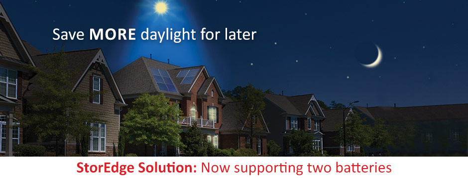 Save more daylight for later. StorEdge Solution: Now supporting two batteries