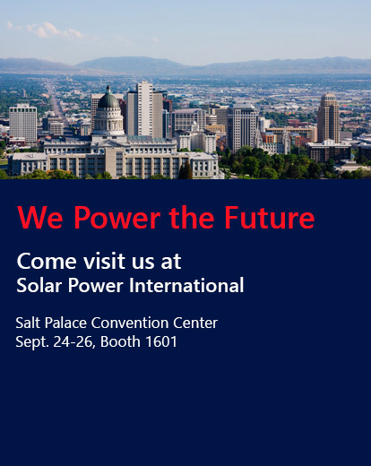 We Power the Future. Come visit us at Solar Power International. Salt Palace Convention Center. Sept. 2426, Booth 1601