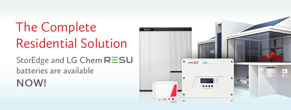 The Complete Residential Solution - StorEdge and LG Chem RESU Batteries are available now!